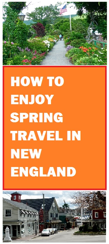 How and where to enjoy spring travel in New England