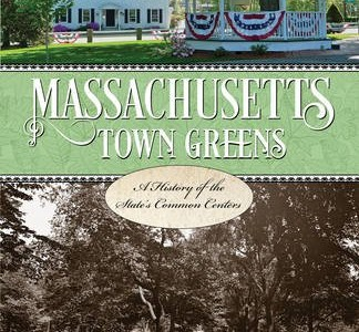 New Book Reveals Remarkable Town Commons in Massachusetts