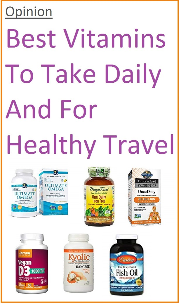 Opinion: Best vitamins to take on a daily basis and for travel.