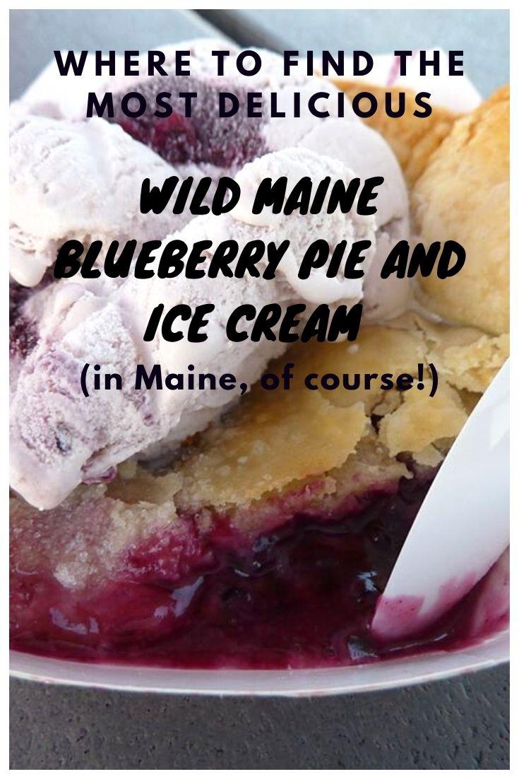 Wild blueberry pie and ice cream, Maine style...