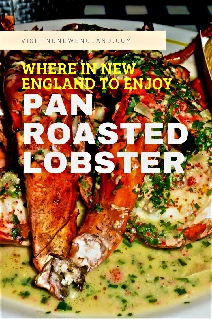 Find out where in New England to enjoy delicious pan roasted lobster.