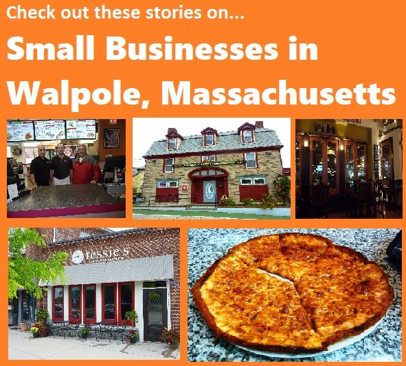 Check out these stories on remarkable small businesses in Walpole, Mass.